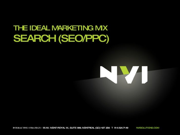 INTERACTIVE STRATEGY -  55 AV. MONT-ROYAL W., SUITE 999, MONTREAL (QC) H2T 2S6  T  514.524.7149  NVISOLUTIONS.COM THE IDEA...