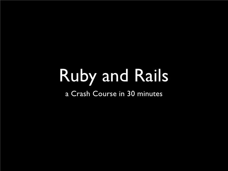 Ruby and Rails a Crash Course in 30 minutes