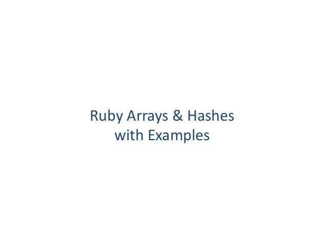 Ruby's Arrays and Hashes with examples