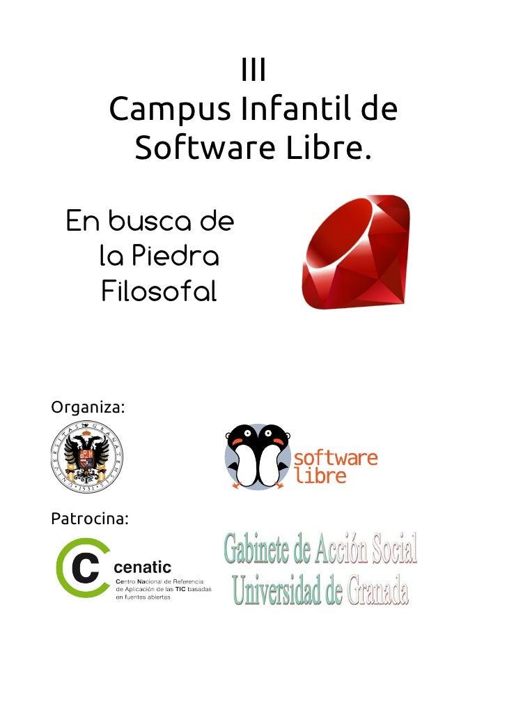 III       Campus Infantil de        Software Libre.  En busca de    la Piedra    FilosofalOrganiza:Patrocina: