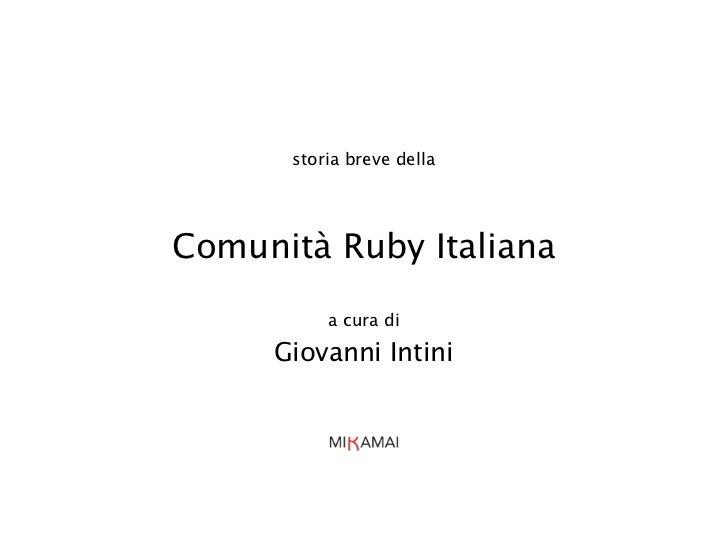 storia breve dellaComunità Ruby Italiana          a cura di     Giovanni Intini