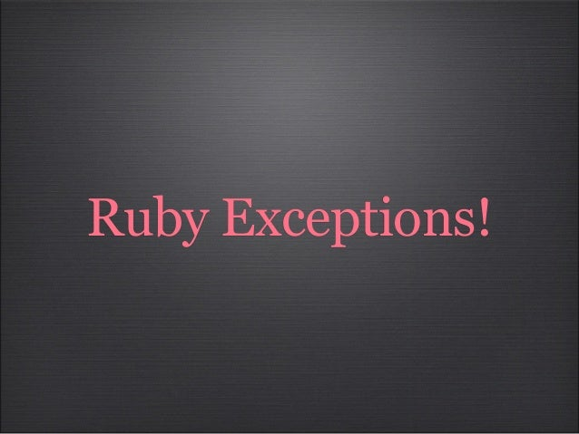 Ruby Exceptions!