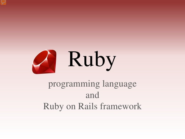 Ruby  programming language          and Ruby on Rails framework