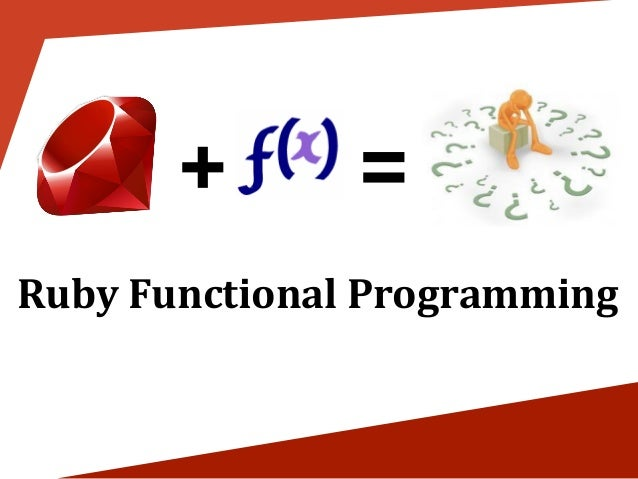 + = Ruby Functional Programming