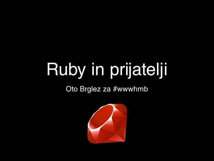 Ruby in prijatelji