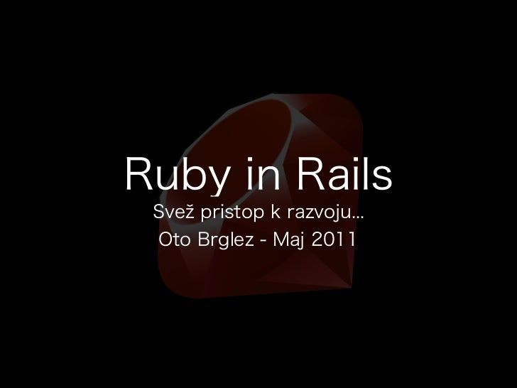 Demo01:Vse v Ruby je     objekt!• Ruby Interactive Shell• #object_id
