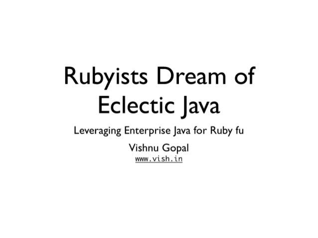 Rubyists Dream of Eclectic Java