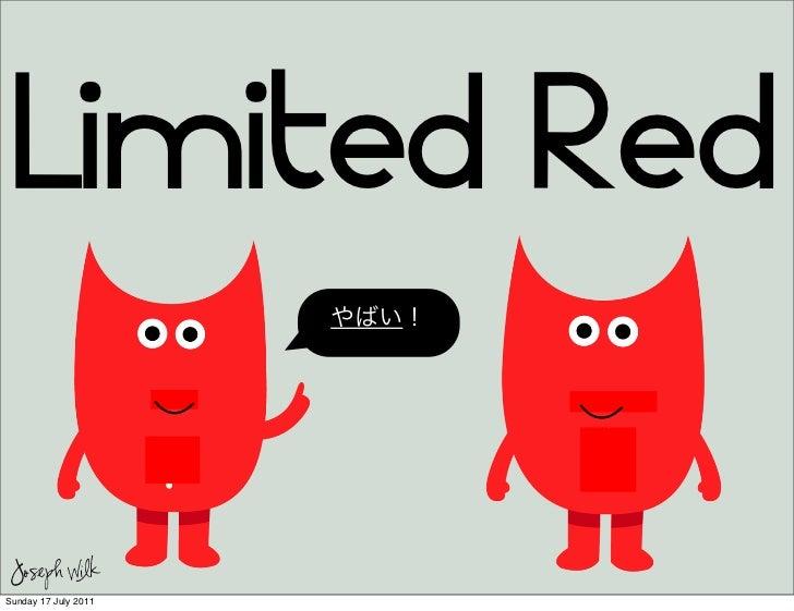 Limited Red Joseph WilkSunday 17 July 2011