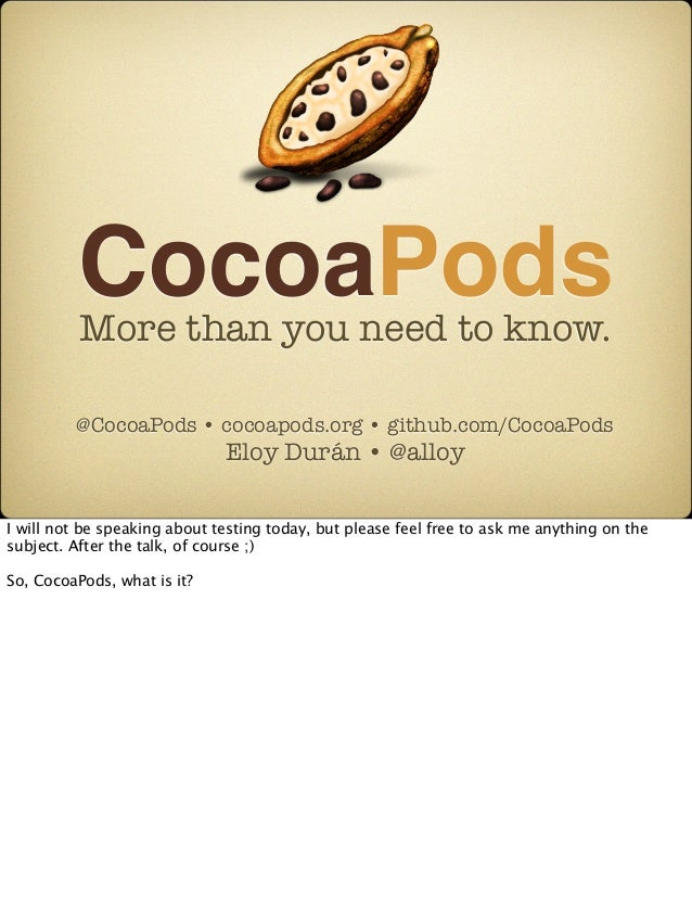 CocoaPods          More than you need to know.         @CocoaPods • cocoapods.org • github.com/CocoaPods                  ...