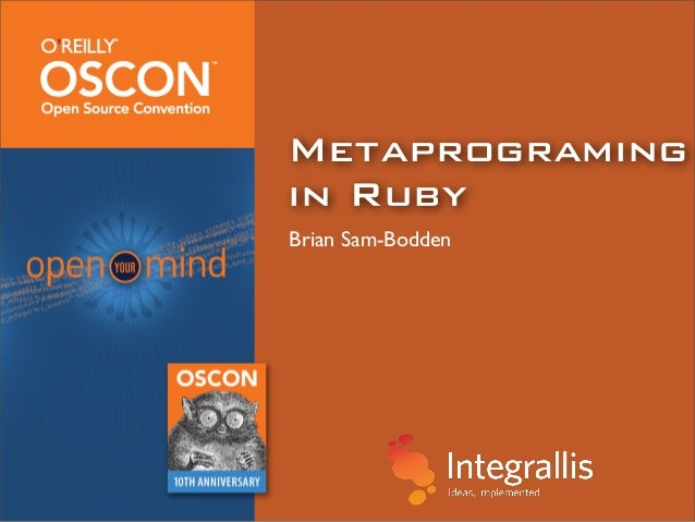 Metaprogramingin RubyBrian Sam-Bodden