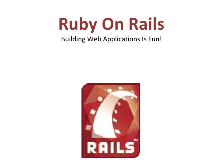 Ruby On Rails Building Web Applications Is Fun!