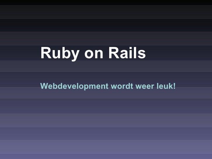 Ruby On Rails - webdevelopment wordt weer leuk!