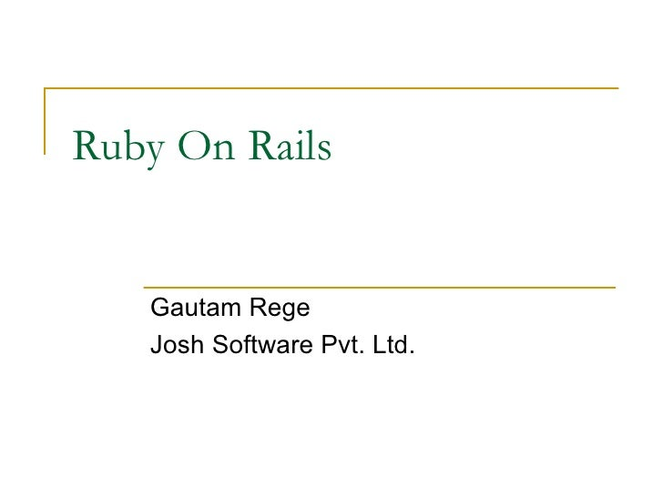Ruby On Rails Gautam Rege Josh Software Pvt. Ltd.