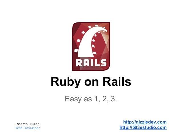 Ruby on Rails, Easy as 1, 2,3.