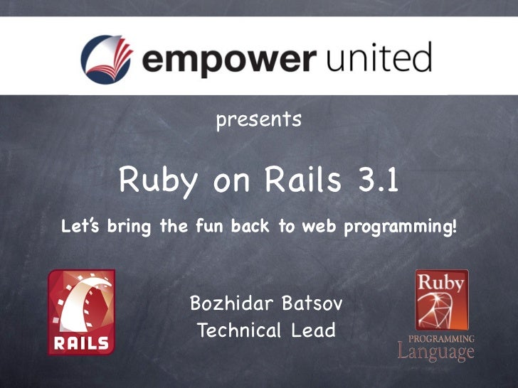 Ruby on Rails 3.1: Let's bring the fun back into web programing