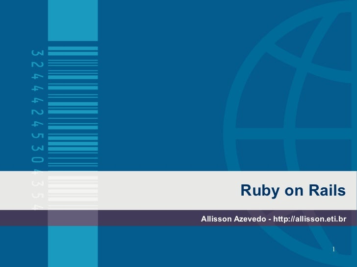 Ruby on Rails Allisson Azevedo - http://allisson.eti.br                                        1