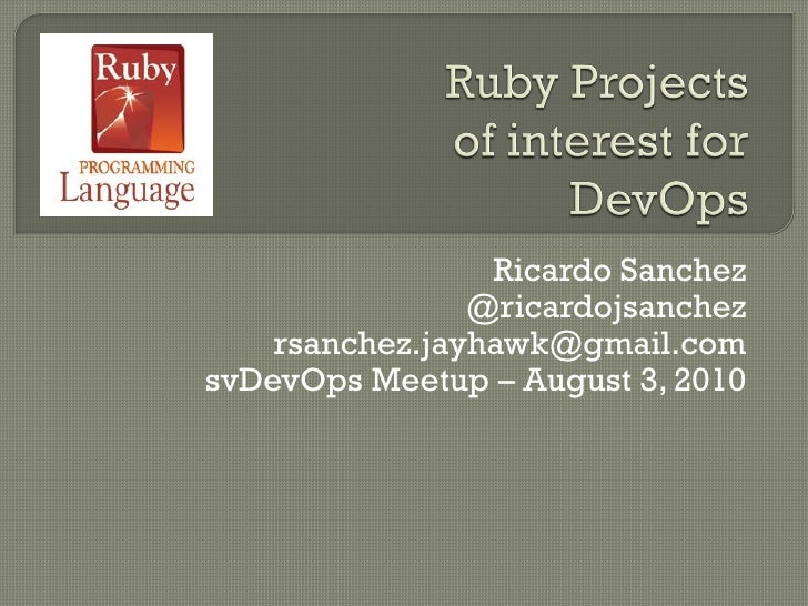 Ricardo Sanchez - Ruby projects of interest for devops
