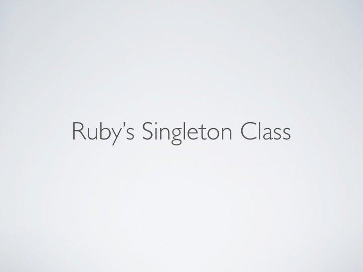 Ruby's Singleton Class