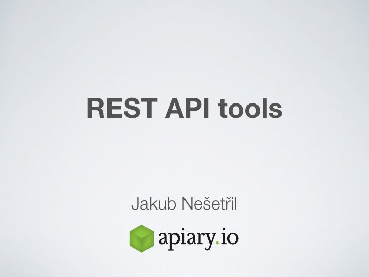 REST API tools   Jakub Nešetřřil