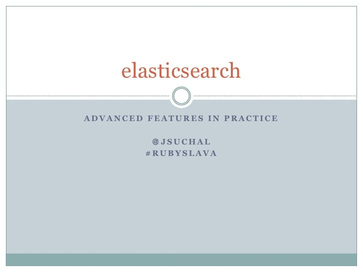 elasticsearch - advanced features in practice