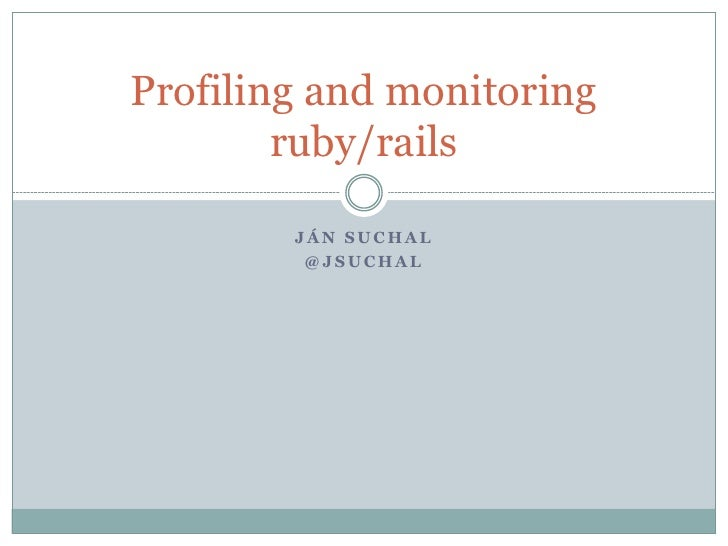 Profiling and monitoring ruby & rails applications