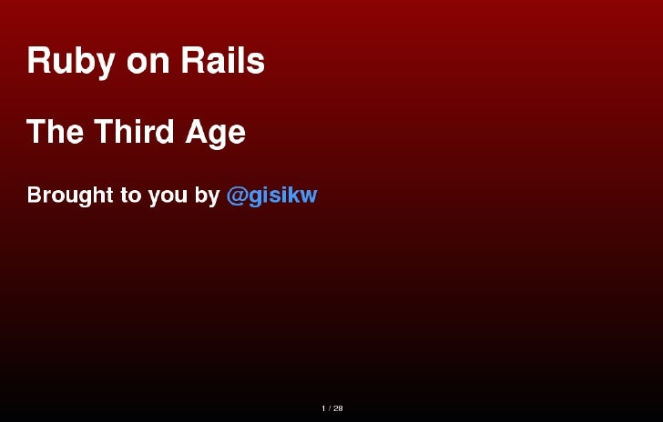 Ruby on Rails: The Third Age