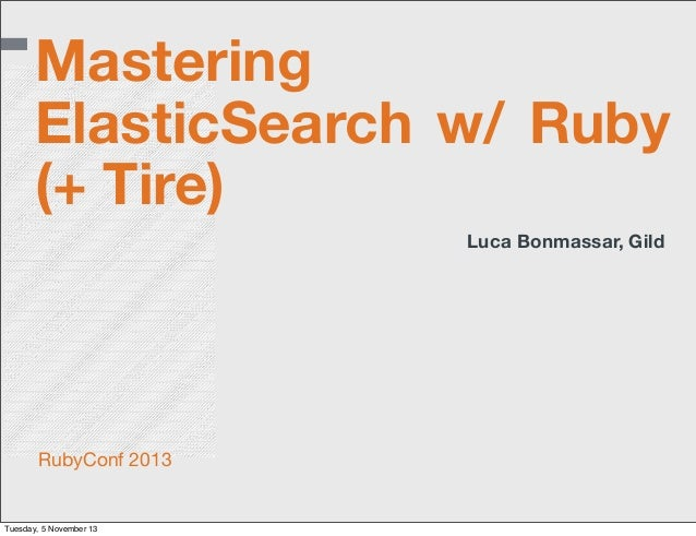 Mastering ElasticSearch with Ruby and Tire