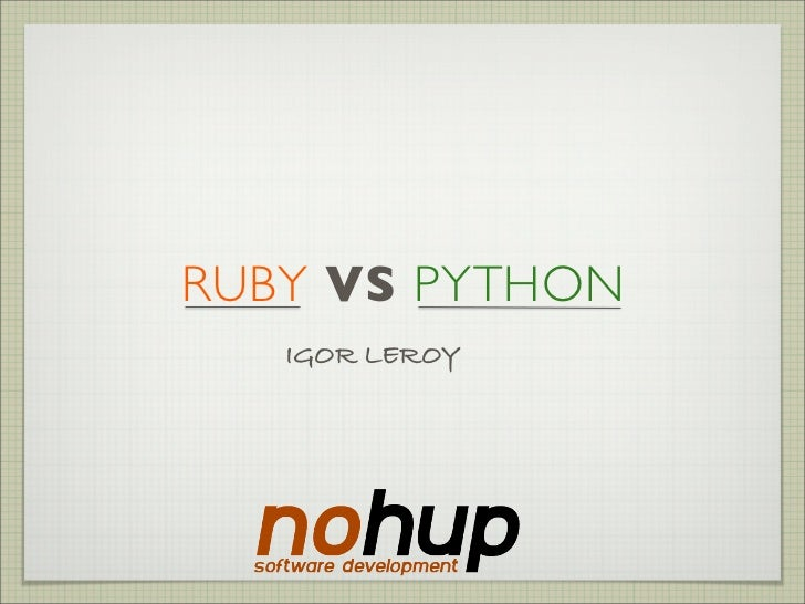 RUBY VS PYTHON   IGOR LEROY