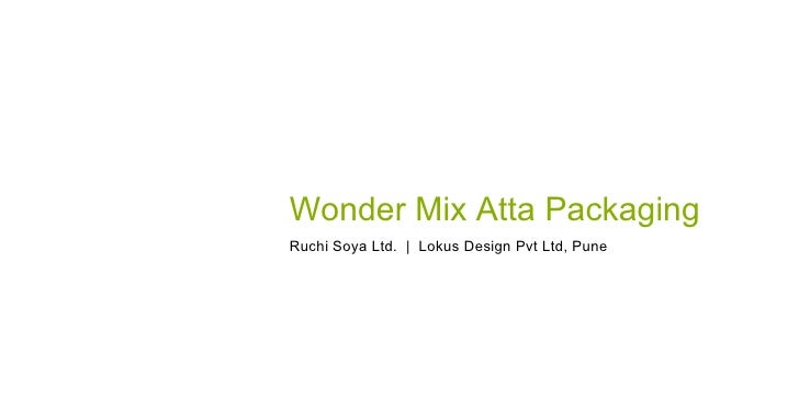 Wonder Mix Atta Packaging Ruchi Soya Ltd.  |  Lokus Design Pvt Ltd, Pune