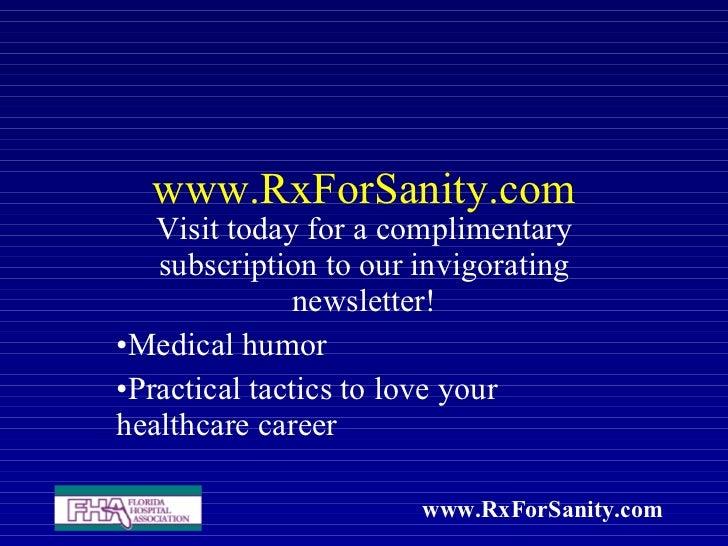 www.RxForSanity.com <ul><li>Visit today for a complimentary subscription to our invigorating newsletter! </li></ul><ul><li...