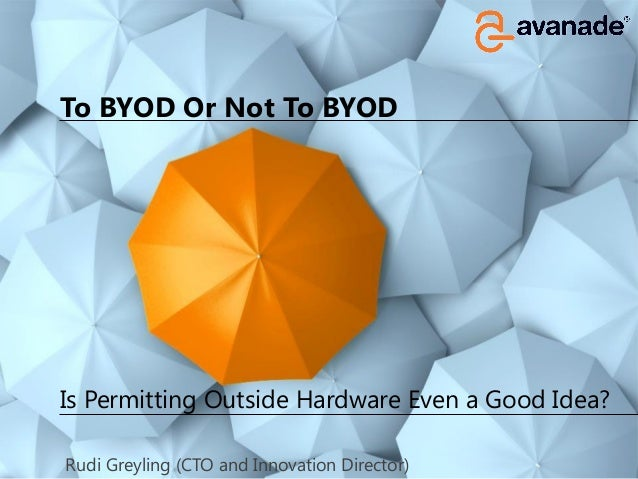 To BYOD Or Not To BYOD (Feb 27, 2013 Innovation Dinner)