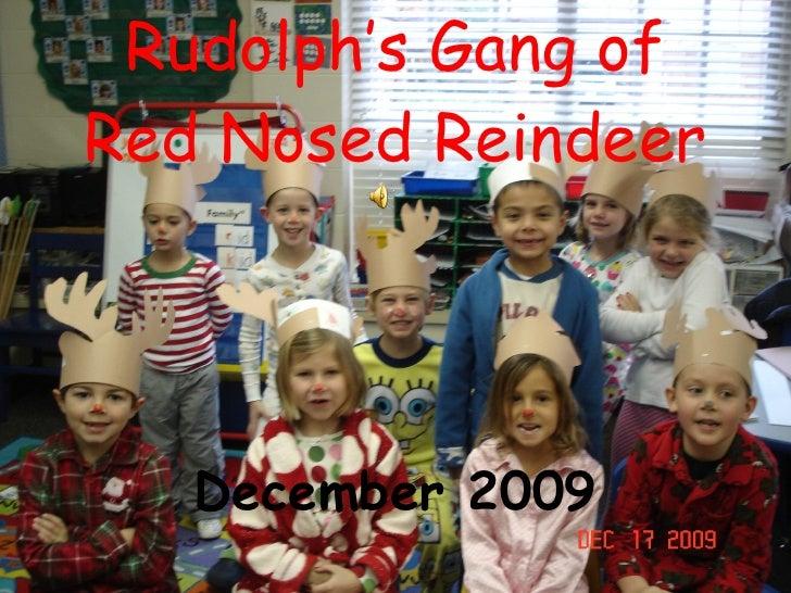 Rudolph's Gang of Red Nosed Reindeer December 2009