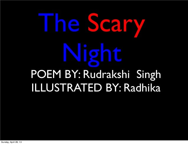 The ScaryNightPOEM BY: Rudrakshi SinghILLUSTRATED BY: RadhikaSunday, April 28, 13