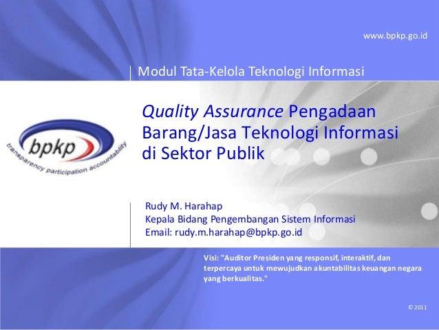 www.bpkp.go.idModul Tata-Kelola Teknologi InformasiQuality Assurance PengadaanBarang/Jasa Teknologi Informasidi Sektor Pub...
