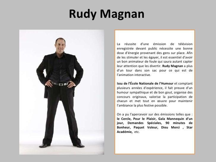 Rudy Magnan  La réussite d'une émission de télévision enregistrée devant public nécessite une bonne dose d'énergie provena...