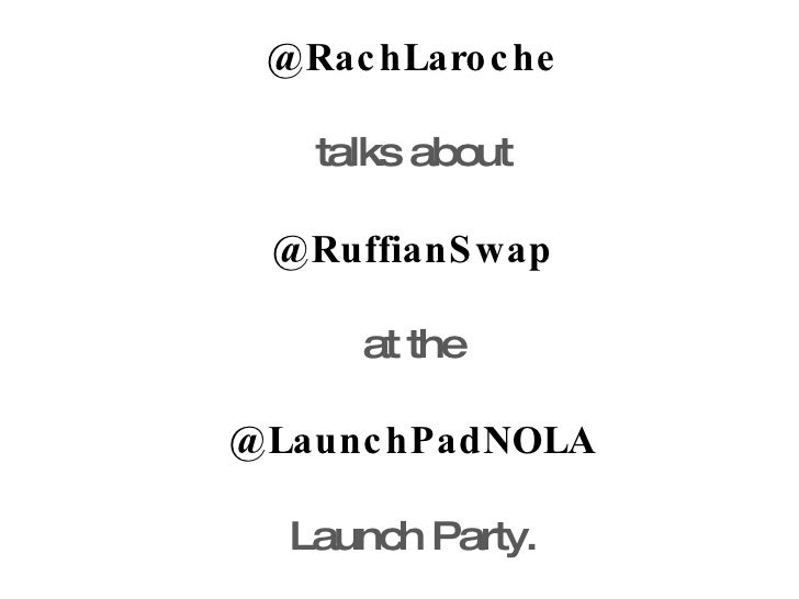 @RachLaroche talks about @RuffianSwap at the @LaunchPadNOLA Launch Party.