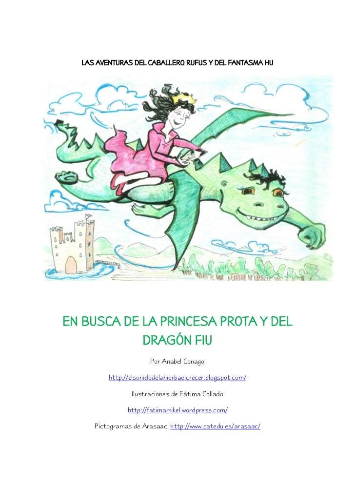 LAS AVENTURAS DEL CABALLERO RUFUS Y DEL FANTASMA HUEN BUSCA DE LA PRINCESA PROTA Y DEL            DRAGÓN FIU              ...