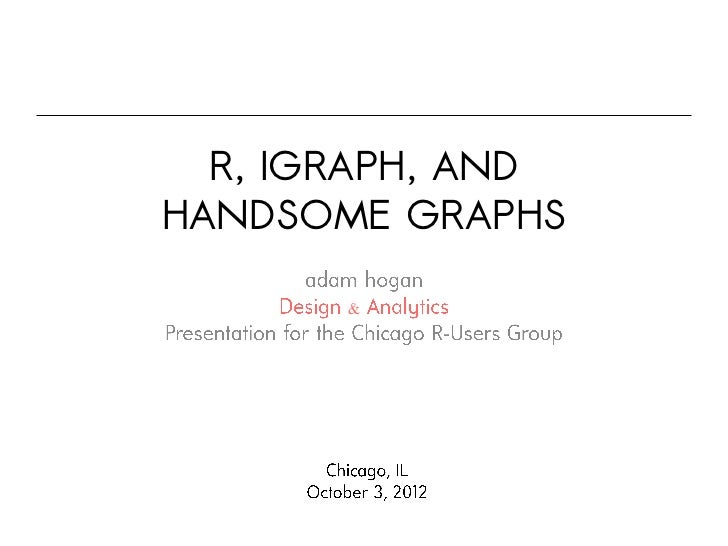 R, IGRAPH, ANDHANDSOME GRAPHS       &