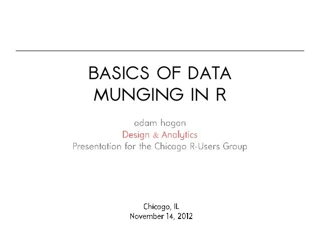 BASICS OF DATA MUNGING IN R      &