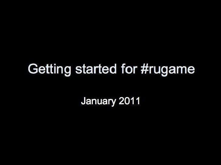 Getting started for #rugame
