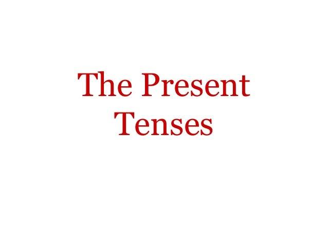 The Present  Tenses