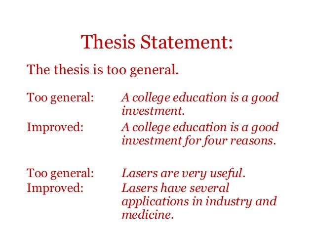 thesis statement too general called Instructors in the institute for writing and rhetoric believe is my thesis too vague too general you will find that a one-sentence thesis statement.