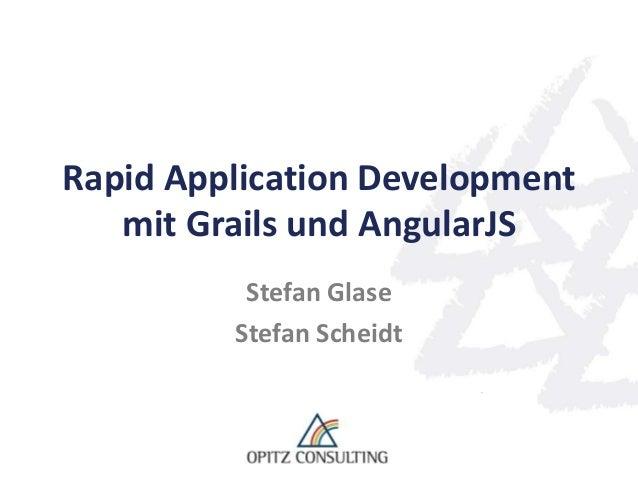 Rapid Application Development  mit Grails und AngularJS  Stefan Glase  Stefan Scheidt