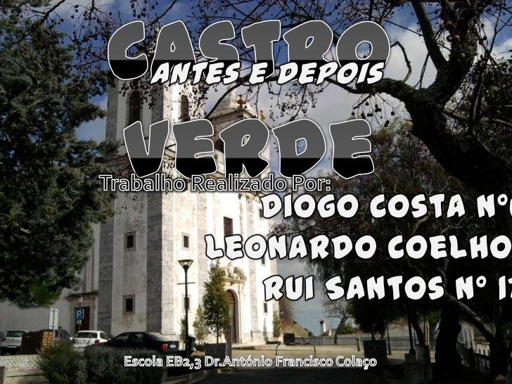 Castro Verde é uma vilaportuguesa situada no sul dopaís(Alentejo)