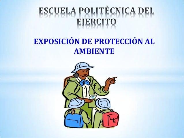 EXPOSICIÓN DE PROTECCIÓN ALAMBIENTE