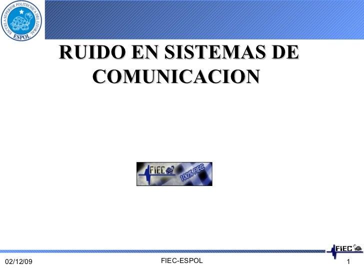 RUIDO EN SISTEMAS DE COMUNICACION   07/06/09 FIEC-ESPOL