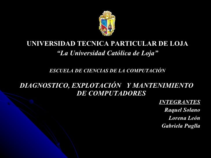"<ul><li>UNIVERSIDAD TECNICA PARTICULAR DE LOJA </li></ul><ul><li>"" La Universidad Católica de Loja"" </li></ul><ul><li>ESCU..."