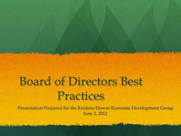 Board of Directors Best      PracticesPresentation Prepared for the Ruidoso Downs Economic Development Group              ...