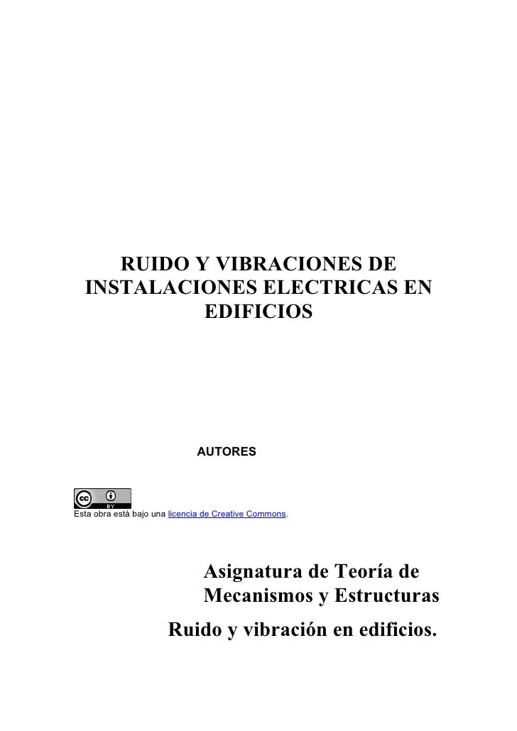 RUIDO Y VIBRACIONES DE   INSTALACIONES ELECTRICAS EN             EDIFICIOS                                   AUTORES     E...