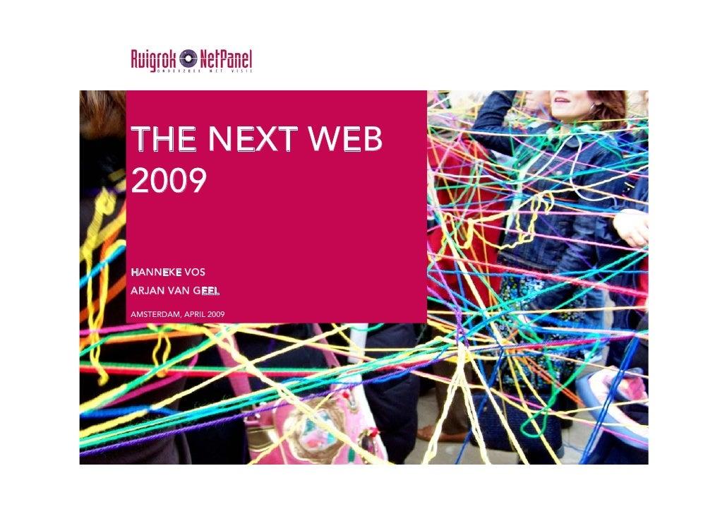 THE NEXT WEB 2009  HANNEKE VOS ARJAN VAN GEEL  AMSTERDAM, APRIL 2009